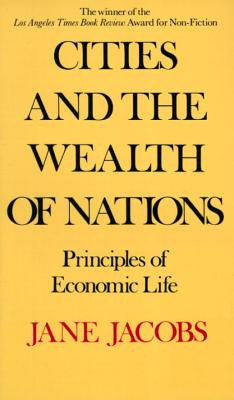 Cities and the Wealth of Nations By Jacobs, Jane
