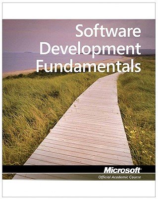 98-361: Mta Software Development Fundamentals By Microsoft Official Academic Course